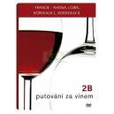 Putování za vínem 2 - disk B (Francie 2 - Rhona, Loira, Bordeaux I., Bordeaux II.) (DVD)