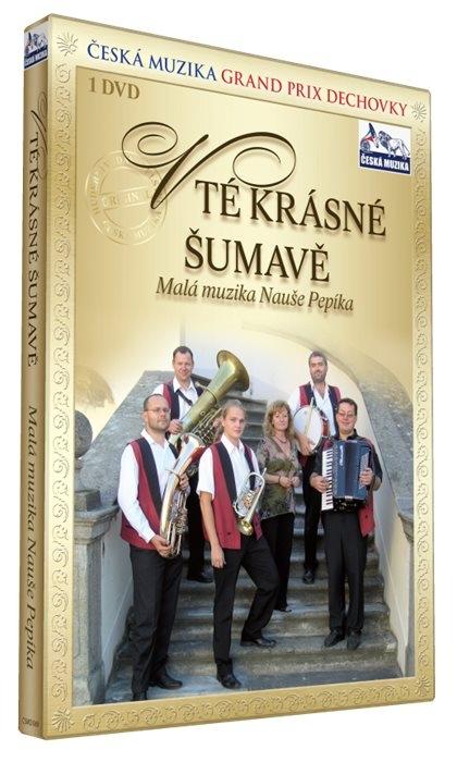 Malá muzika Nauše Pepíka - V té krásné Šumavě (DVD)